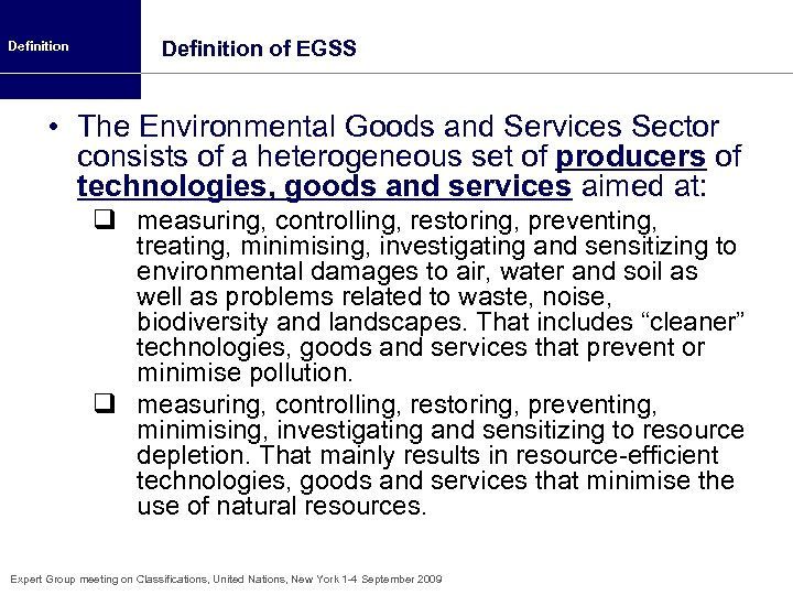 Definition of EGSS • The Environmental Goods and Services Sector consists of a heterogeneous