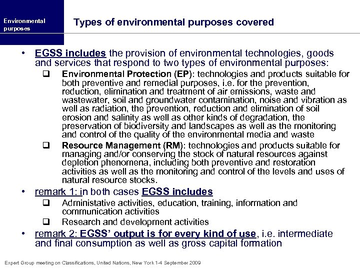 Environmental purposes Types of environmental purposes covered • EGSS includes the provision of environmental