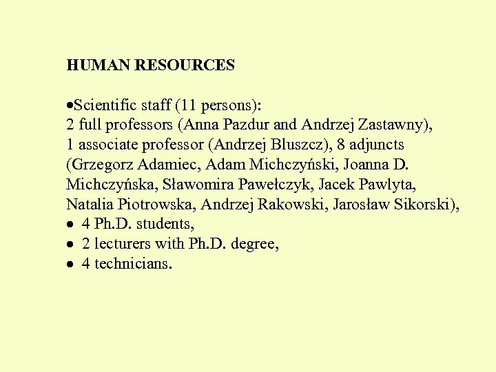 HUMAN RESOURCES ·Scientific staff (11 persons): 2 full professors (Anna Pazdur and Andrzej Zastawny),