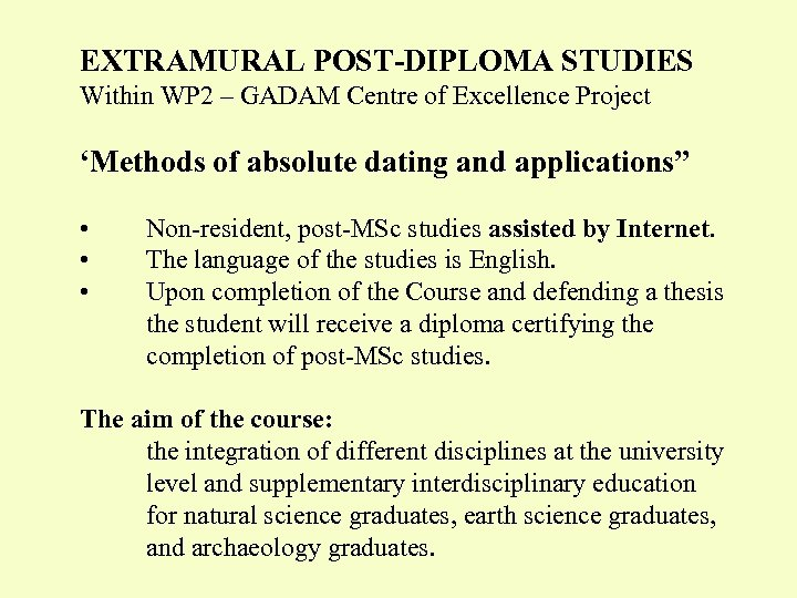 EXTRAMURAL POST-DIPLOMA STUDIES Within WP 2 – GADAM Centre of Excellence Project 'Methods of