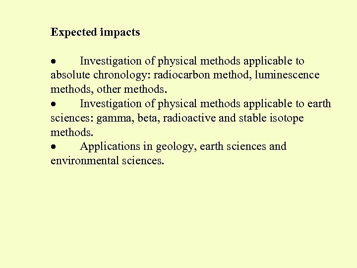 Expected impacts · Investigation of physical methods applicable to absolute chronology: radiocarbon method, luminescence
