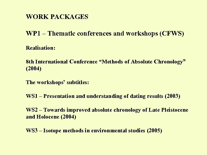 WORK PACKAGES WP 1 – Thematic conferences and workshops (CFWS) Realisation: 8 th International