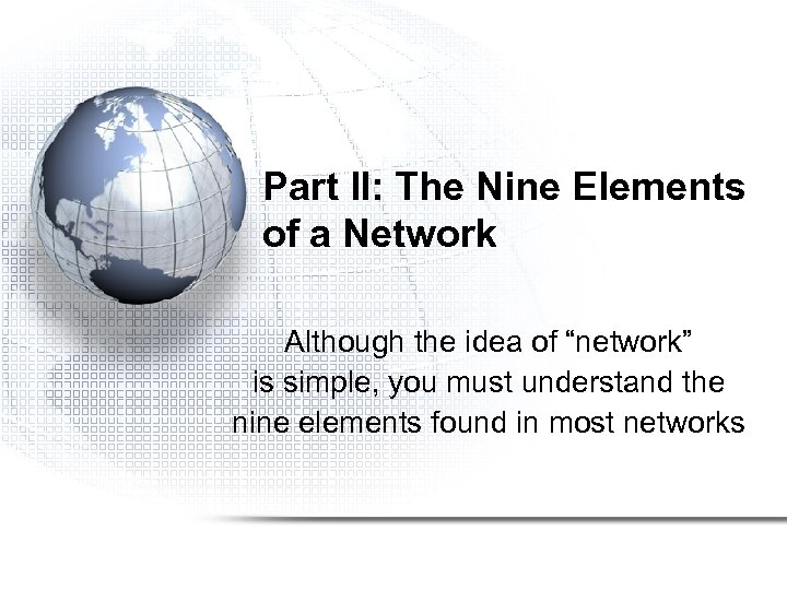 """Part II: The Nine Elements of a Network Although the idea of """"network"""" is"""