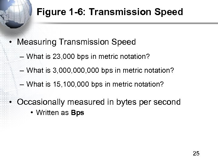 Figure 1 -6: Transmission Speed • Measuring Transmission Speed – What is 23, 000