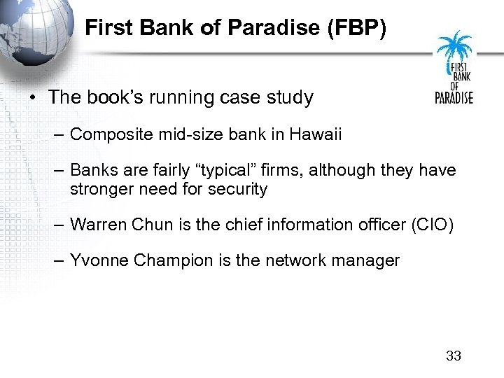 First Bank of Paradise (FBP) • The book's running case study – Composite mid-size