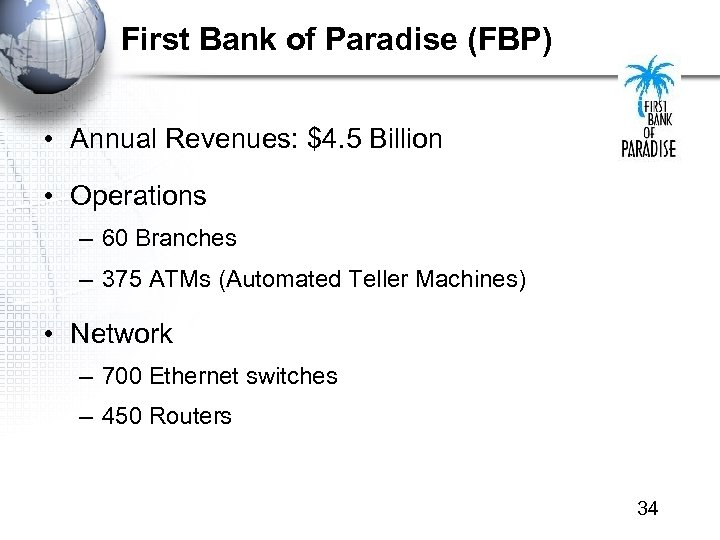 First Bank of Paradise (FBP) • Annual Revenues: $4. 5 Billion • Operations –