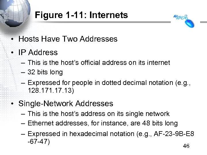 Figure 1 -11: Internets • Hosts Have Two Addresses • IP Address – This