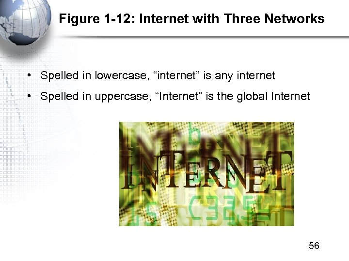 """Figure 1 -12: Internet with Three Networks • Spelled in lowercase, """"internet"""" is any"""