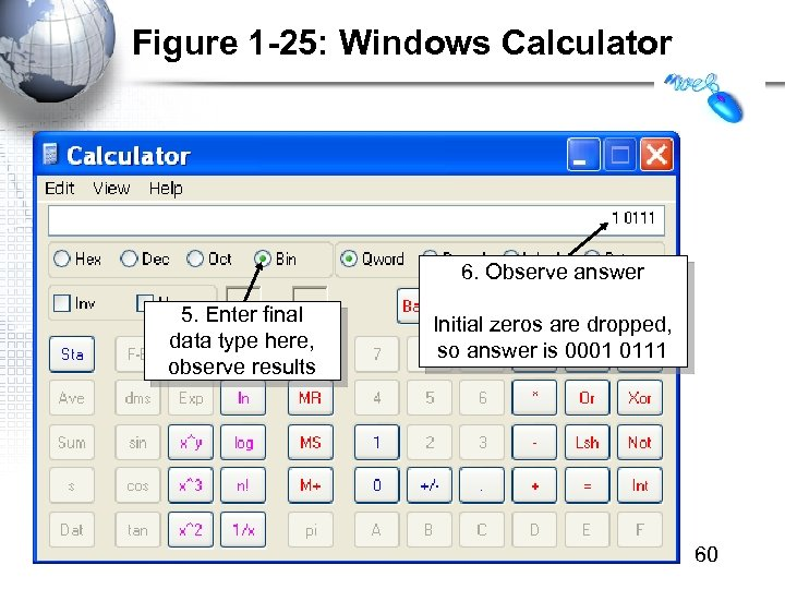 Figure 1 -25: Windows Calculator 6. Observe answer 5. Enter final data type here,
