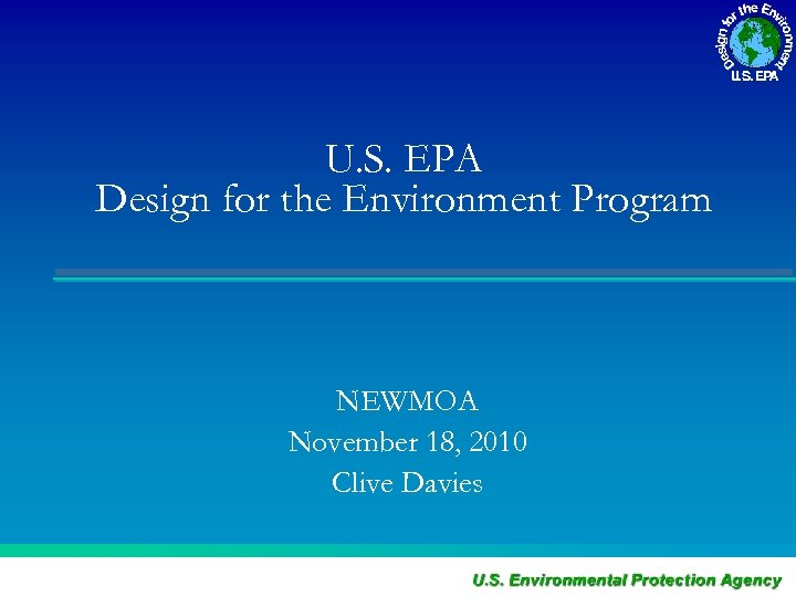 U. S. EPA Design for the Environment Program NEWMOA November 18, 2010 Clive Davies