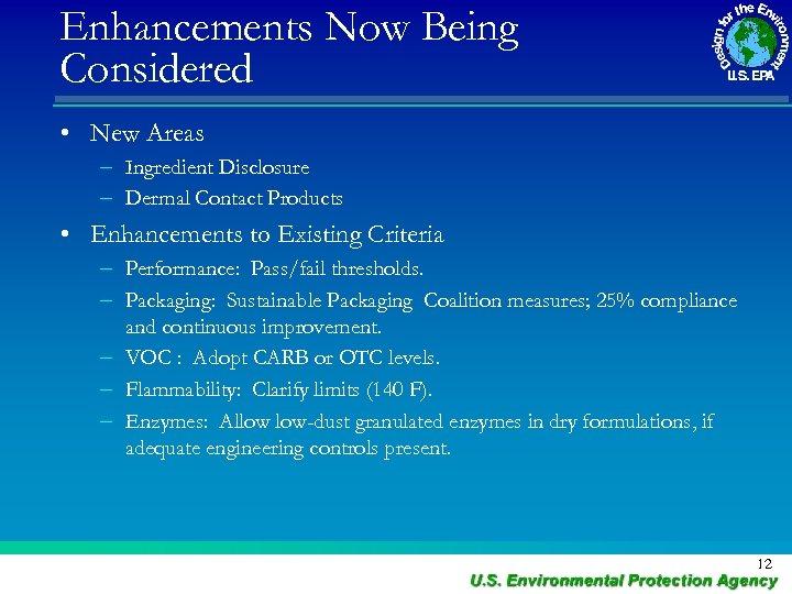 Enhancements Now Being Considered • New Areas – Ingredient Disclosure – Dermal Contact Products
