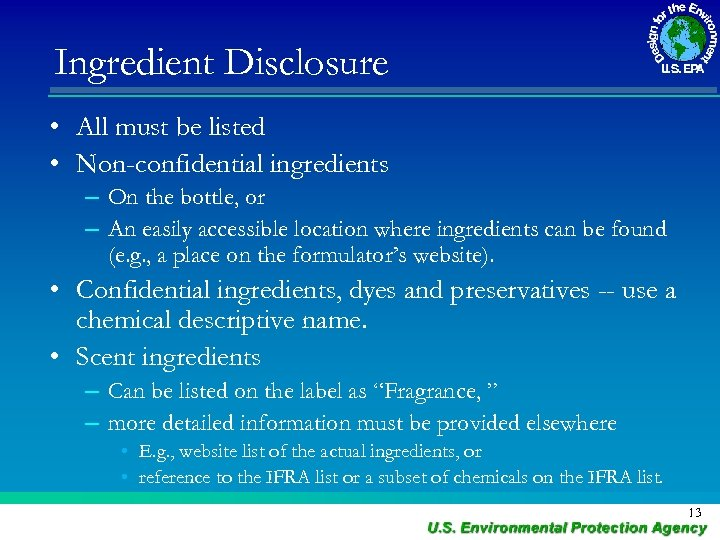 Ingredient Disclosure • All must be listed • Non-confidential ingredients – On the bottle,