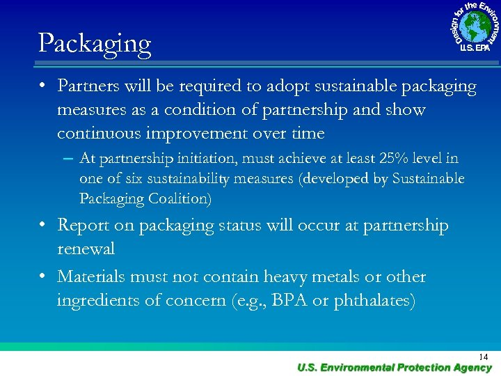 Packaging • Partners will be required to adopt sustainable packaging measures as a condition