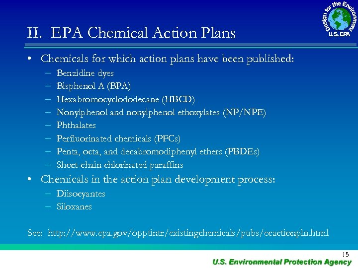 II. EPA Chemical Action Plans • Chemicals for which action plans have been published: