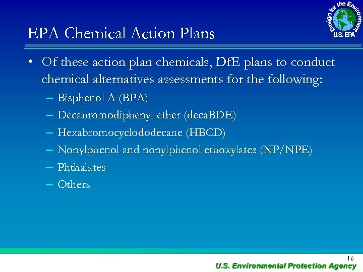 EPA Chemical Action Plans • Of these action plan chemicals, Df. E plans to