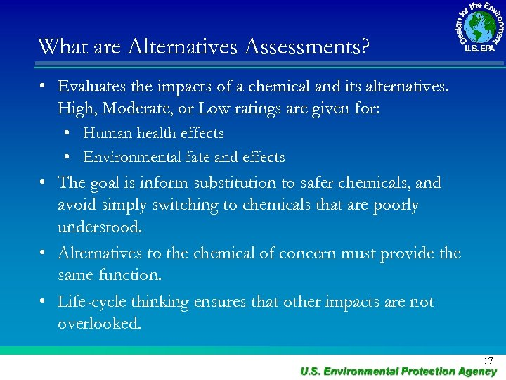 What are Alternatives Assessments? • Evaluates the impacts of a chemical and its alternatives.