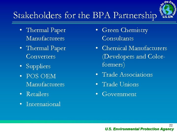Stakeholders for the BPA Partnership • Thermal Paper Manufacturers • Thermal Paper Converters •