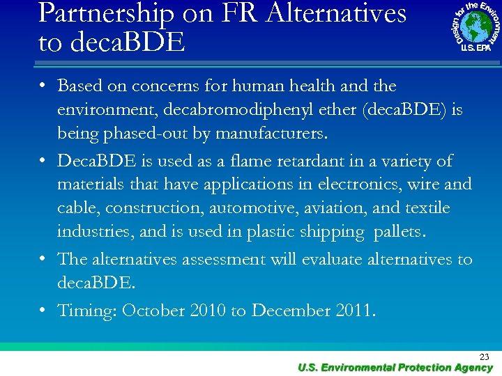 Partnership on FR Alternatives to deca. BDE • Based on concerns for human health
