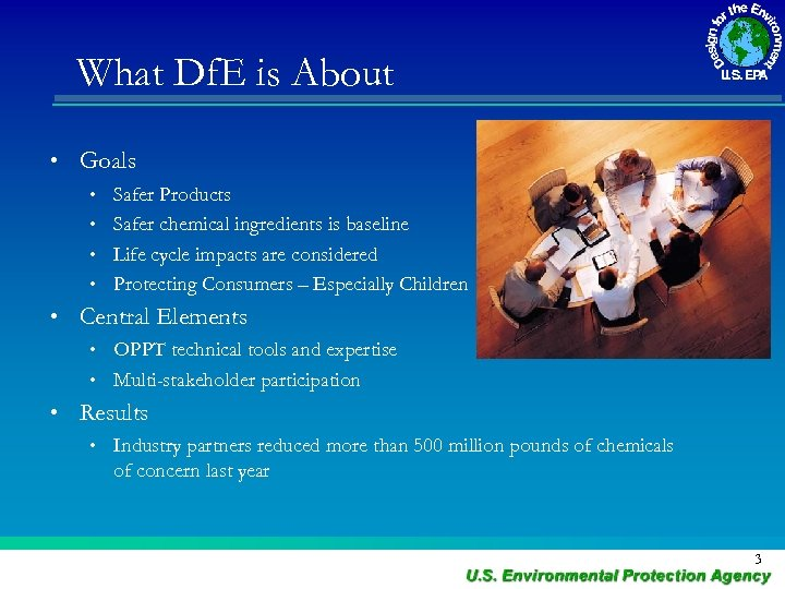 What Df. E is About • Goals • Safer Products • Safer chemical ingredients