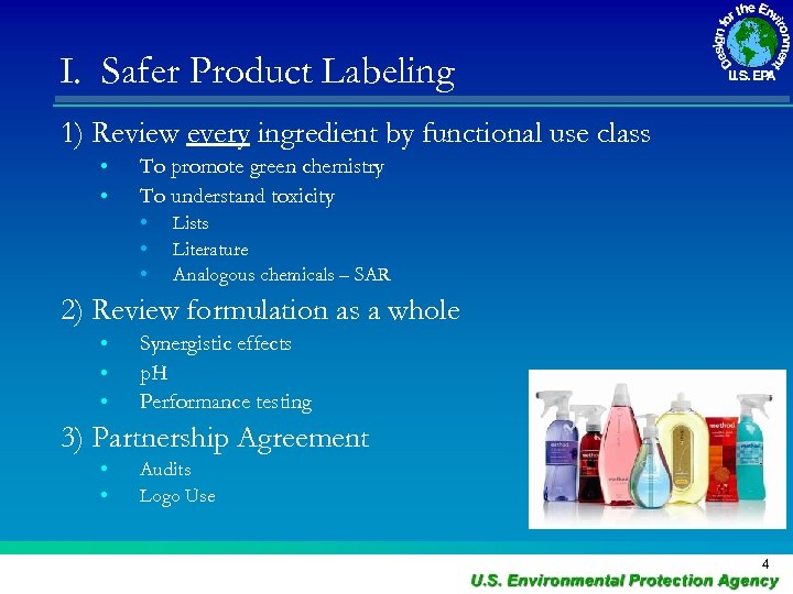 I. Safer Product Labeling 1) Review every ingredient by functional use class • •
