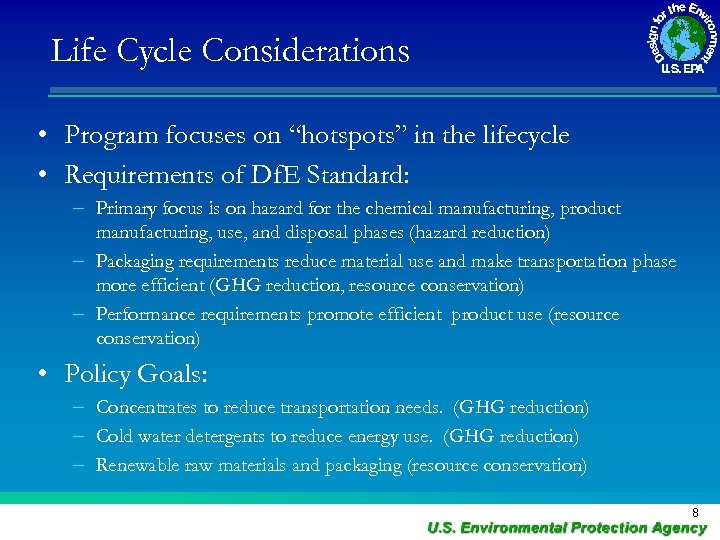 """Life Cycle Considerations • Program focuses on """"hotspots"""" in the lifecycle • Requirements of"""