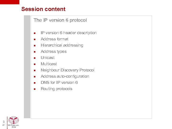 Session content The IP version 6 protocol n n Address types n Unicast n