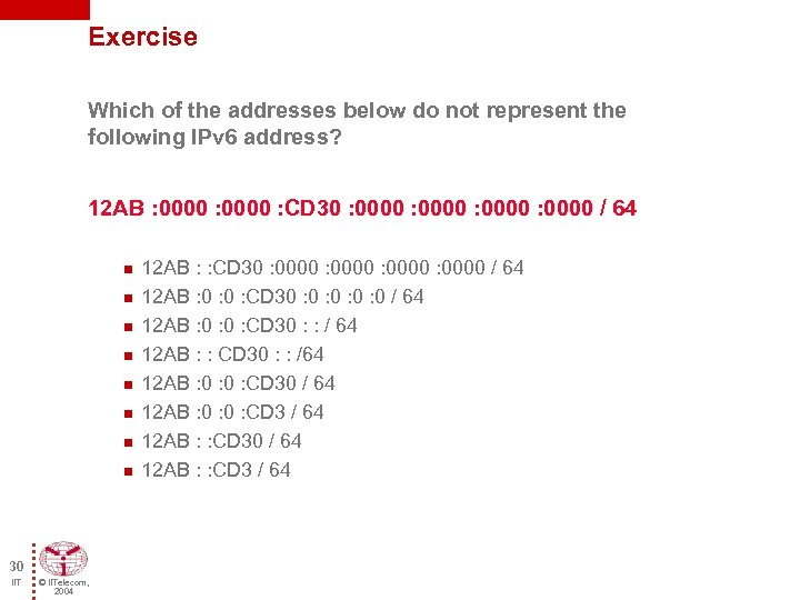 Exercise Which of the addresses below do not represent the following IPv 6 address?