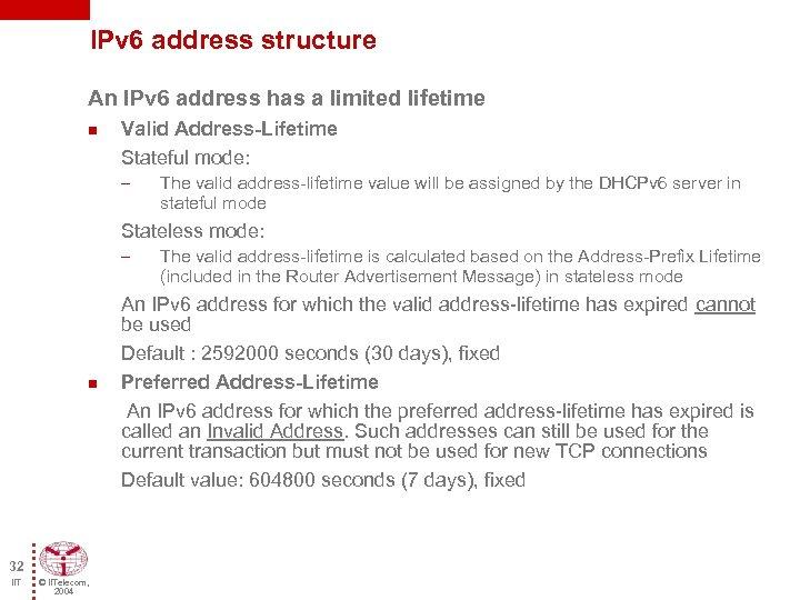 IPv 6 address structure An IPv 6 address has a limited lifetime n Valid