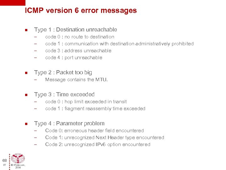 ICMP version 6 error messages n Type 1 : Destination unreachable – – n