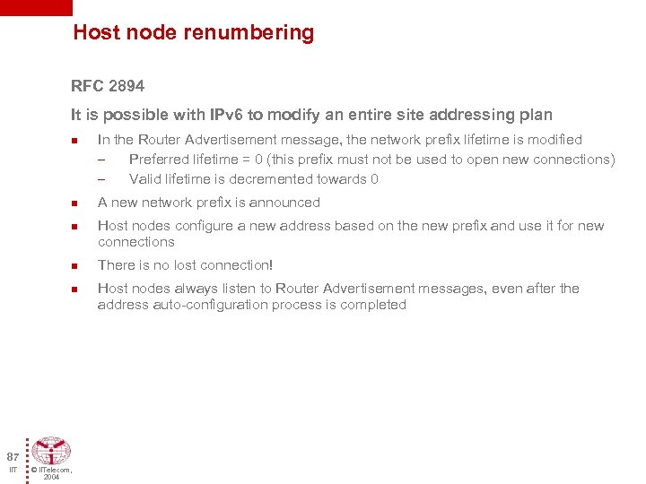 Host node renumbering RFC 2894 It is possible with IPv 6 to modify an