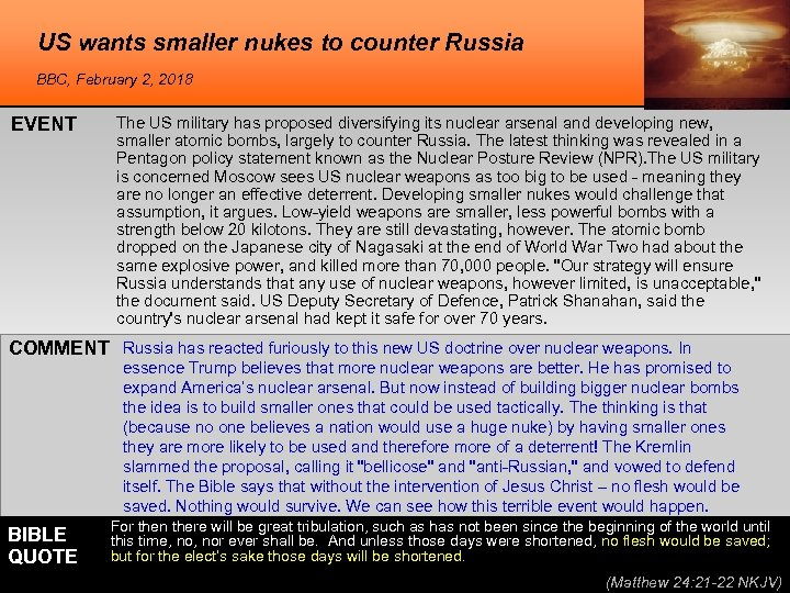 US wants smaller nukes to counter Russia BBC, February 2, 2018 EVENT The US