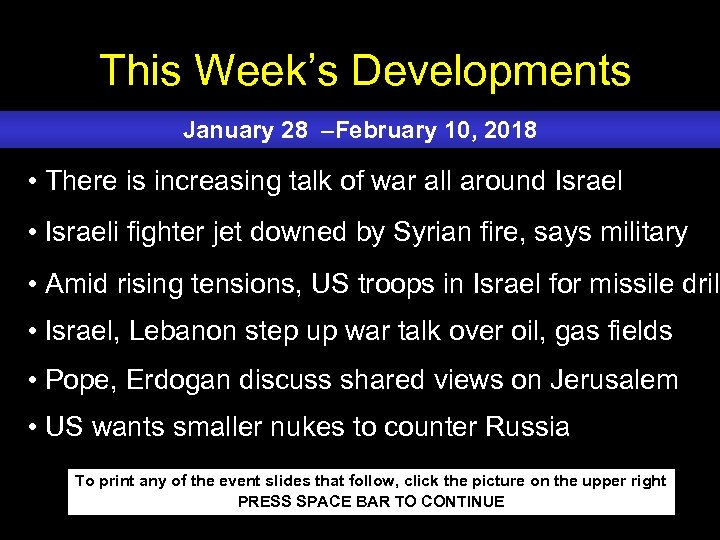 This Week's Developments January 28 –February 10, 2018 • There is increasing talk of