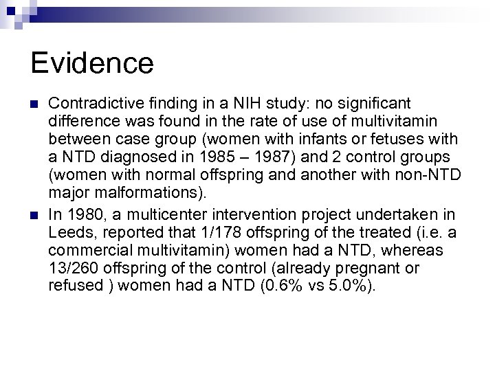 Evidence n n Contradictive finding in a NIH study: no significant difference was found