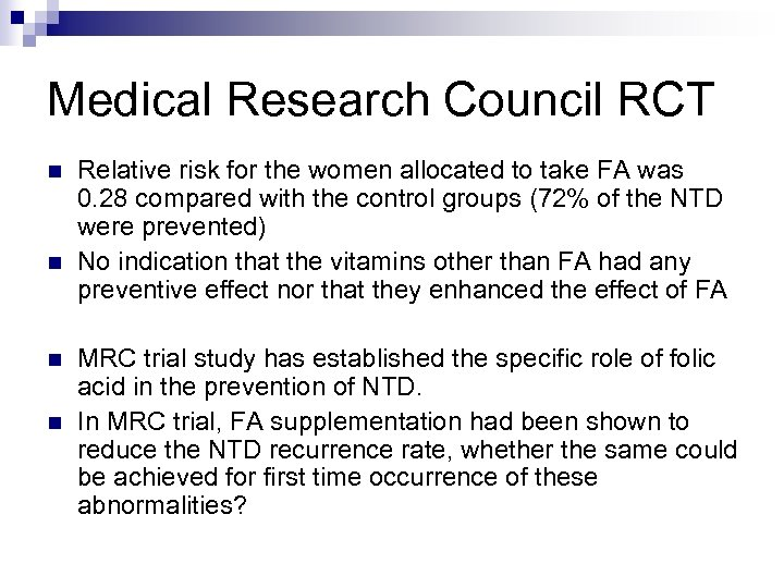 Medical Research Council RCT n n Relative risk for the women allocated to take