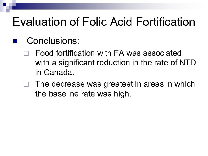 Evaluation of Folic Acid Fortification n Conclusions: Food fortification with FA was associated with