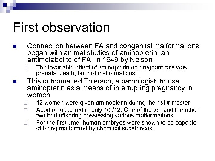First observation n Connection between FA and congenital malformations began with animal studies of