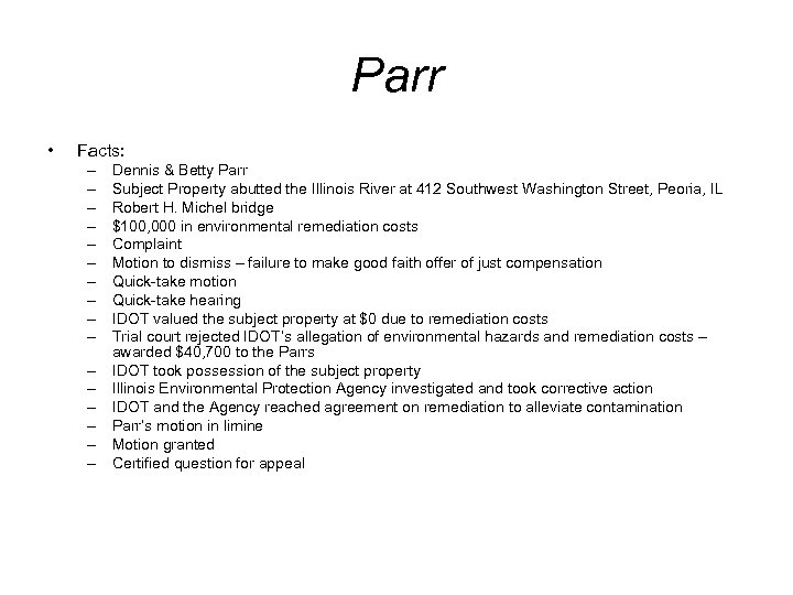 Parr • Facts: – – – – Dennis & Betty Parr Subject Property abutted