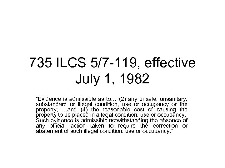 """735 ILCS 5/7 -119, effective July 1, 1982 """"Evidence is admissible as to… (2)"""