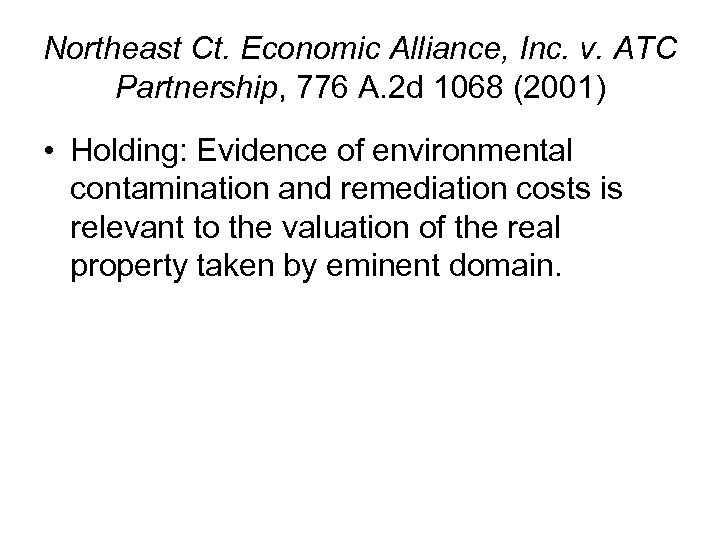 Northeast Ct. Economic Alliance, Inc. v. ATC Partnership, 776 A. 2 d 1068 (2001)