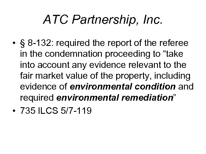 ATC Partnership, Inc. • § 8 -132: required the report of the referee in