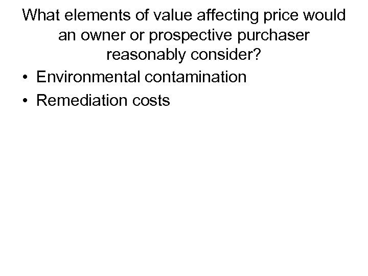 What elements of value affecting price would an owner or prospective purchaser reasonably consider?