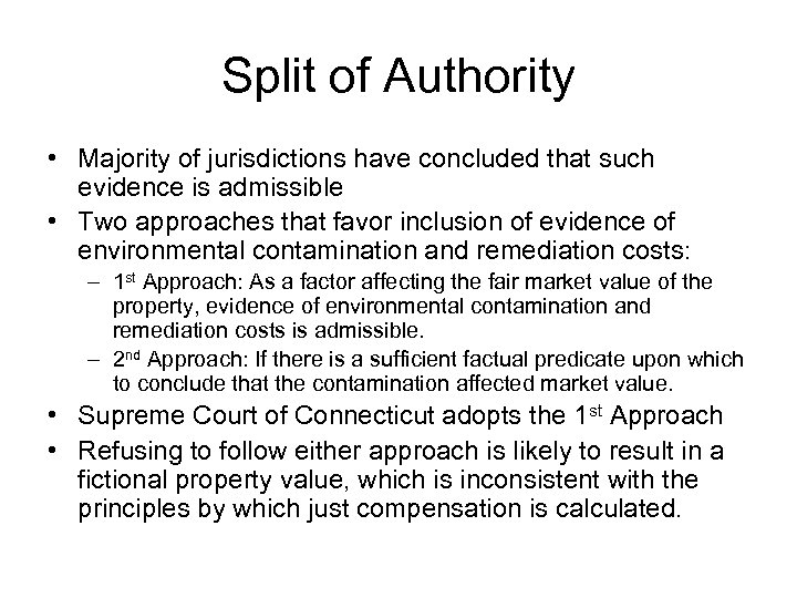 Split of Authority • Majority of jurisdictions have concluded that such evidence is admissible
