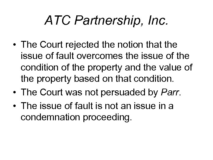 ATC Partnership, Inc. • The Court rejected the notion that the issue of fault