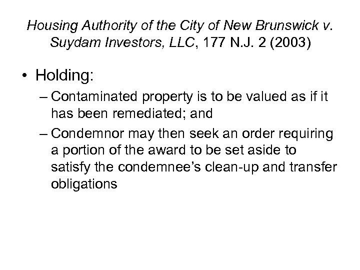 Housing Authority of the City of New Brunswick v. Suydam Investors, LLC, 177 N.