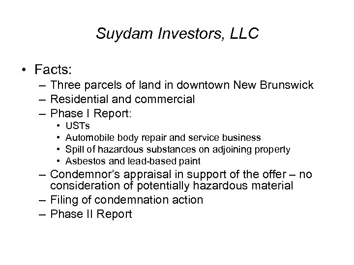 Suydam Investors, LLC • Facts: – Three parcels of land in downtown New Brunswick