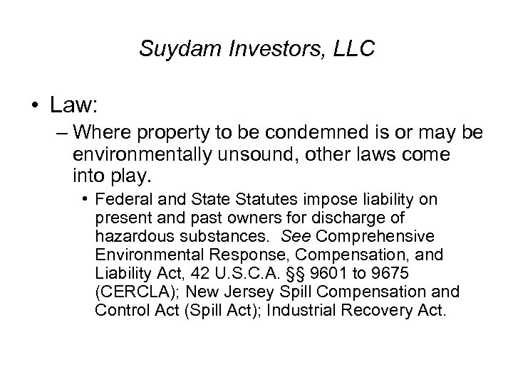 Suydam Investors, LLC • Law: – Where property to be condemned is or may
