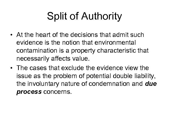Split of Authority • At the heart of the decisions that admit such evidence
