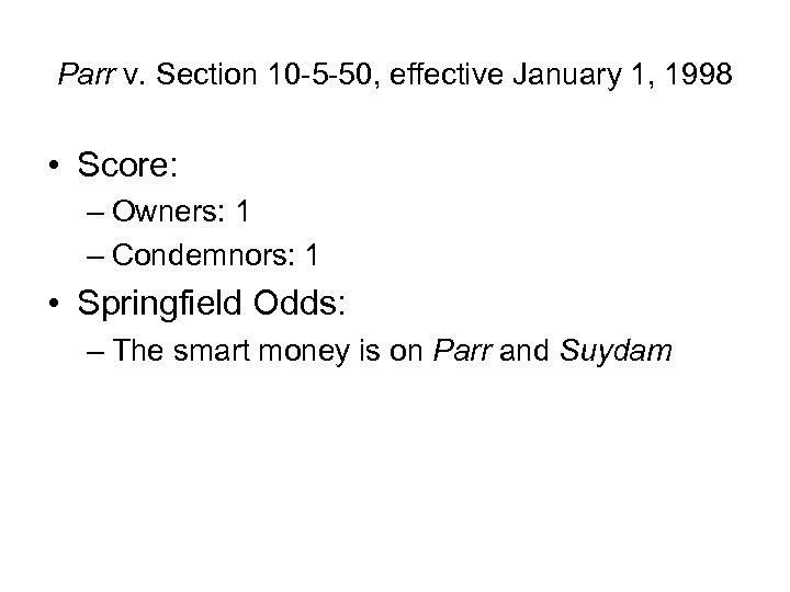 Parr v. Section 10 -5 -50, effective January 1, 1998 • Score: – Owners: