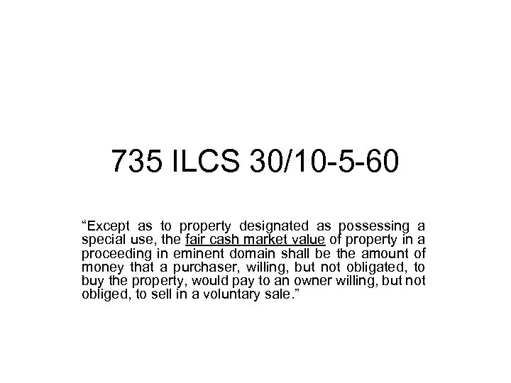 """735 ILCS 30/10 -5 -60 """"Except as to property designated as possessing a special"""