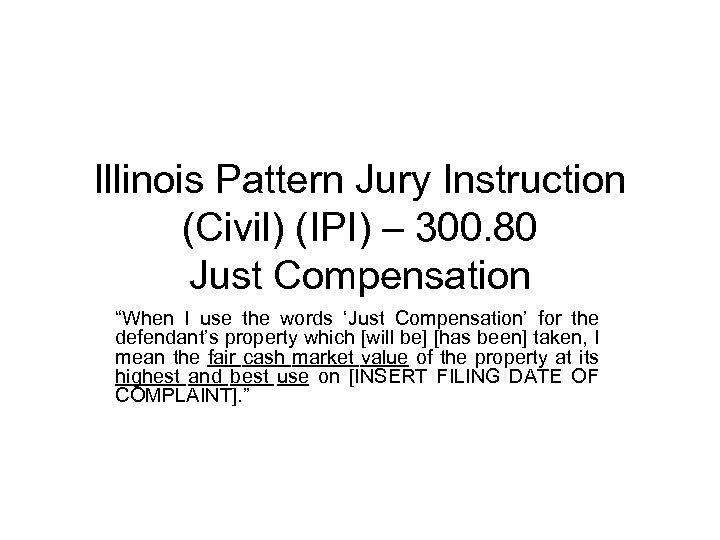 "Illinois Pattern Jury Instruction (Civil) (IPI) – 300. 80 Just Compensation ""When I use"